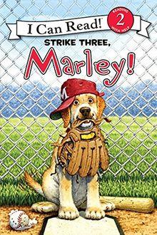 Marley: Strike Three, Marley! (I Can Read Book 2)