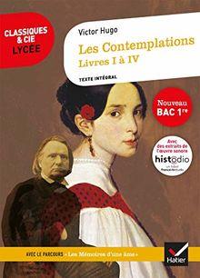 """Les Contemplations, Livres I à IV : Avec le parcours """"Les Mémoires d'une âme"""""""