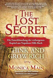 The Lost Secret - Die verlorenen Kapitel aus Napoleon Hill's Denke nach und werde reich !
