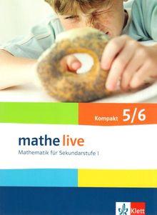 Mathe live - kompakt. Mathematik für Sekundarstufe I: Mathe live - Neubearbeitung. Mathematik für Sekundarstufe 1. Schülerbuch: Kompakt 5./6. Schuljahr