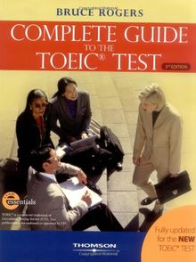The Complete Guide to the Toeic Test: Ibt Edition: Text (Exam Essentials)