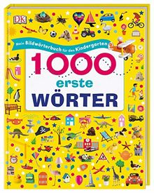 1000 erste Wörter: Mein Bildwörterbuch für den Kindergarten