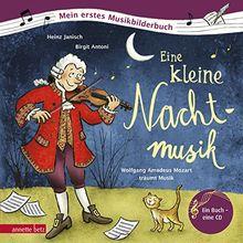 Eine kleine Nachtmusik: Wolfgang Amadeus Mozart träumt Musik (Mein erstes Musikbilderbuch mit CD)