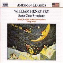 American Classics - William Henry Fry (Santa Claus Symphony)