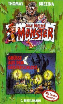 Alle meine Monster, Bd.6, Grüße aus dem Geisterschloß
