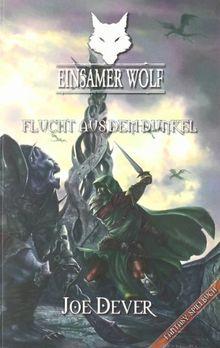 Einsamer Wolf - Flucht aus dem Dunkeln 1: Fantasy-Spielbuch