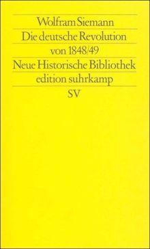 Moderne Deutsche Geschichte (MDG). Von der Reformation bis zur Wiedervereinigung: Die deutsche Revolution von 1848/49 (edition suhrkamp)