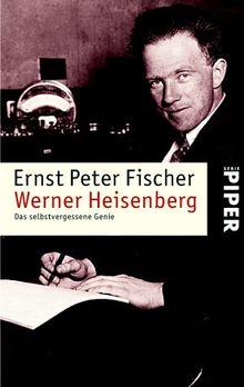 Werner Heisenberg: Das selbstvergessene Genie