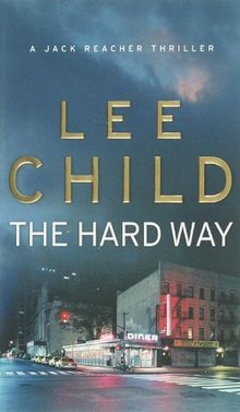 The Hard Way (Jack Reacher Vol. 10)
