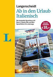 Langenscheidt Ab in den Urlaub - Italienisch - Sprachtraining für die Reise: Der kompakte Sprachkurs mit Buch, 2 Audio-CDs und Mini-Sprachführer
