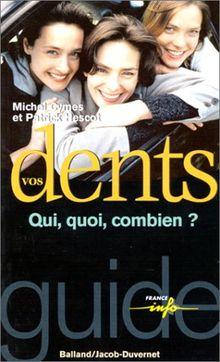 Vos dents. : Qui, quoi, combien ? (France Info S)