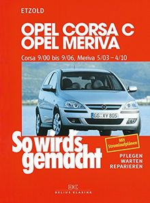 Opel Corsa C 9/00 bis 9/06: Opel Meriva 5/03 bis 4/10, So wird's gemacht, Band 131