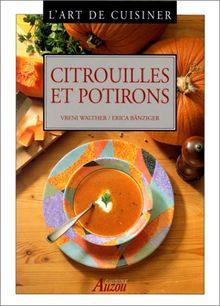 L'art de cuisiner : Citrouilles et potirons