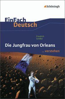 EinFach Deutsch ...verstehen: Friedrich Schiller: Die Jungfrau von Orleans