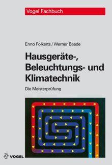 Die Meisterprüfung: Hausgeräte-, Beleuchtungs- und Klimatechnik