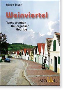 Weinviertel: Wanderungen, Kellergassen, Heurige