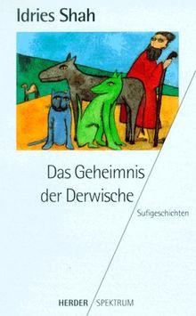 Das Geheimnis der Derwische. Sufigeschichten.