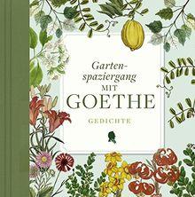 Gartenspaziergang mit Goethe - Gedichte