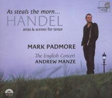 Mark Padmore - As steals the morn. Handel Arias & Scenes for Tenor