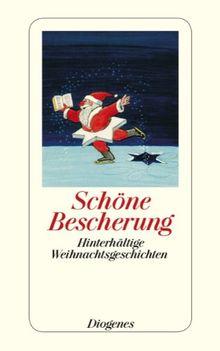 Schöne Bescherung: Hinterhältige Weihnachtsgeschichten