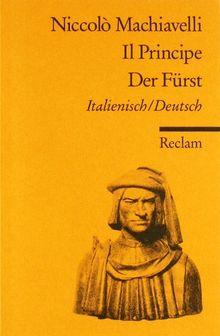 Il Principe /Der Fürst: Ital. /Dt.: Italienisch/Deutsch