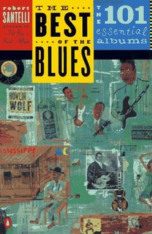 The Best of the Blues: The 101 Essential Blues Albums