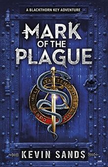 Mark of the Plague (A Blackthorn Key adventure) (The Blackthorn series)