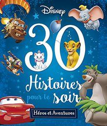 30 Histoires pour le soir : Héros et aventures