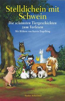 Stelldichein mit Schwein: Die schönsten Tiergeschichten zum Vorlesen