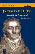 Johann Peter Hebel: Humanität und Lebensklugheit für jedermann