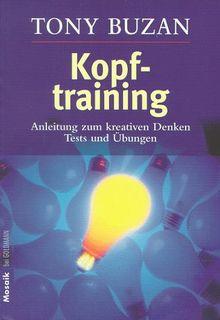 Kopftraining: Anleitung zum kreativen Denken - Tests und Übungen