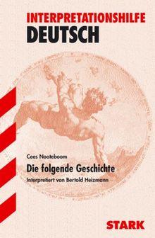 Interpretationshilfe Deutsch: Interpretationen - Deutsch Die folgende Geschichte: Interpretiert von Bertold Heizmann