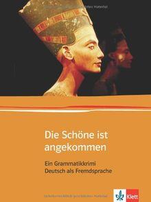 Die Schöne ist angekommen: Ein Grammatikkrimi (Edition Deutsch)