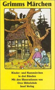 Kinder- und Hausmärchen, gesammelt durch die Brüder Grimm. In drei Bänden: 3 Bde. (insel taschenbuch)