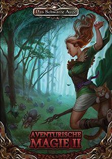 Aventurische Magie 2 Taschenbuch (Das Schwarze Auge – Regelband)