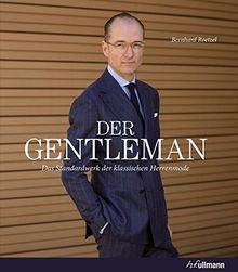 Der Gentleman Das Standardwerk Der Klassischen Herrenmode Von Bernhard Roetzel