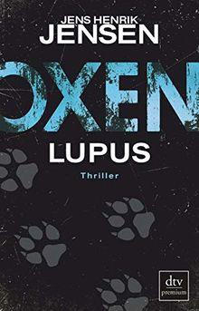 Oxen. Lupus: Thriller (Niels-Oxen-Reihe)