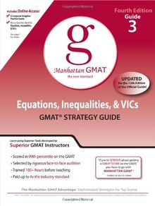 Equations, Inequalities, and VIC's, GMAT Preparation Guide, 4th Edition (Manhattan GMAT Preparation Guide: Algebra)