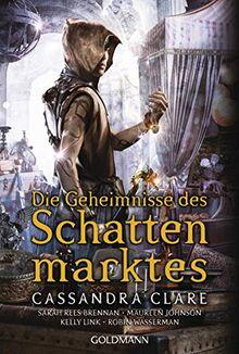 Die Geheimnisse des Schattenmarktes: Erzählungen