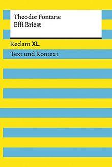 Fontane, Theodor: Effi Briest: Reclam XL - Text und Kontext