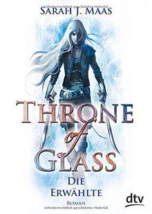 Throne of Glass - Die Erwählte: Roman (dtv junior)