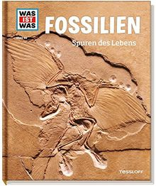Fossilien. Spuren des Lebens (WAS IST WAS Sachbuch, Band 69)
