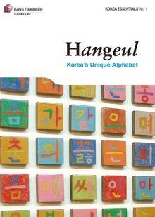 Hangeul: Korea's Unique Alphabet (Korea Essentials, Band 3)