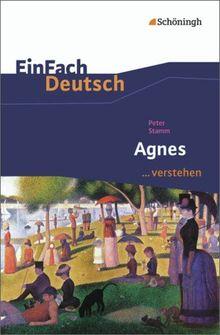 EinFach Deutsch ...verstehen. Interpretationshilfen: EinFach Deutsch ...verstehen: Peter Stamm: Agnes