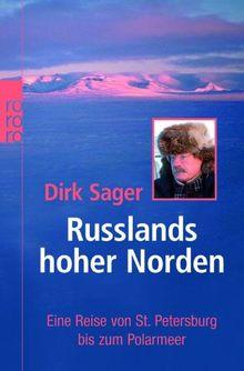 Russlands hoher Norden: Eine Reise von St. Petersburg bis zum Polarmeer
