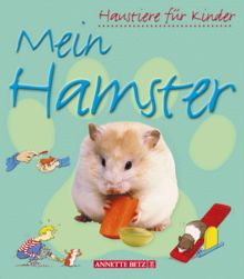 Mein Hamster. ( Ab 5 J.)