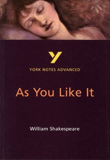 York Notes on William Shakespeare's As You Like it: Study Notes (York Notes Advanced)