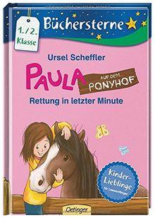 Paula auf dem Ponyhof. Rettung in letzter Minute: Mit 16 Seiten Leserätseln und -spielen (Büchersterne)
