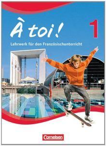 À toi! - Vierbändige Ausgabe: Band 1 - Schülerbuch: Festeinband
