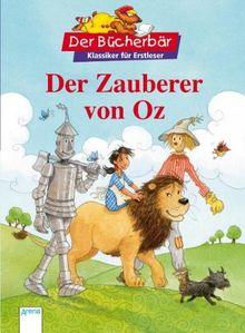 Der Zauberer von Oz. Der Bücherbär: Klassiker für Erstleser